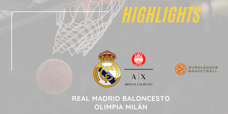 VÍDEO | Highlights | Real Madrid vs Olimpia Milán | Euroleague | Jornada 18
