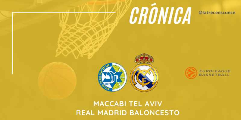 CRÓNICA | Derrota dolorosa: Maccabi Tel Aviv 86 – 84 Real Madrid