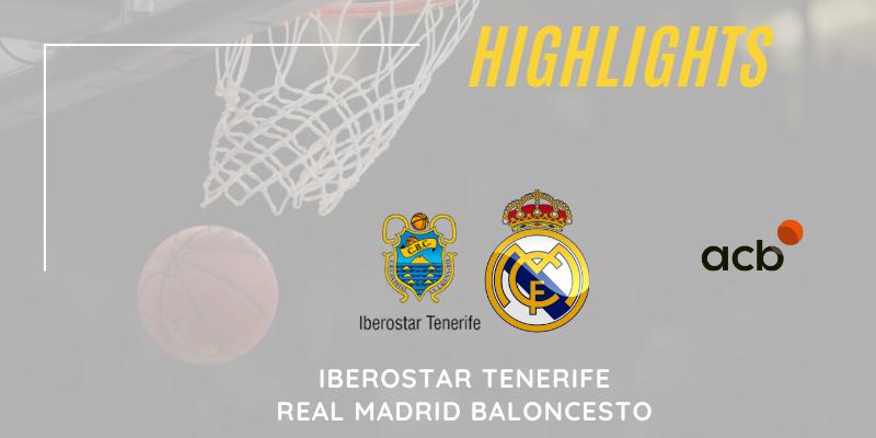 VÍDEO | Highlights | Iberostar Tenerife vs Real Madrid | Liga Endesa | Jornada 18