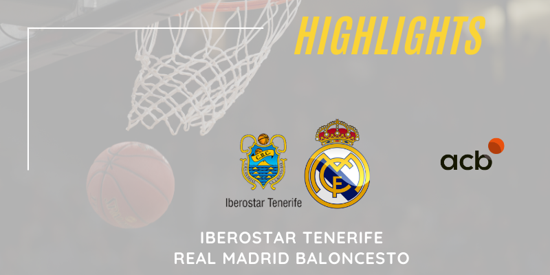 VÍDEO   Highlights   Iberostar Tenerife vs Real Madrid   Liga Endesa   Jornada 18