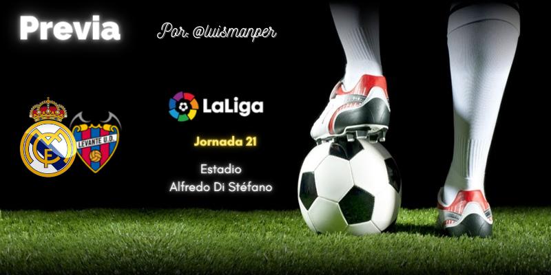 PREVIA | Real Madrid vs Levante: Fin de la cuesta de Enero