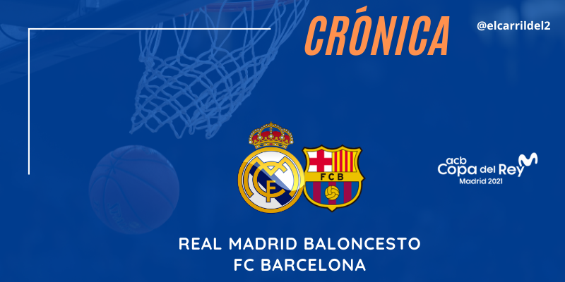 CRÓNICA | Derrota sin paliativos: Real Madrid 73 – 88 FC Barcelona