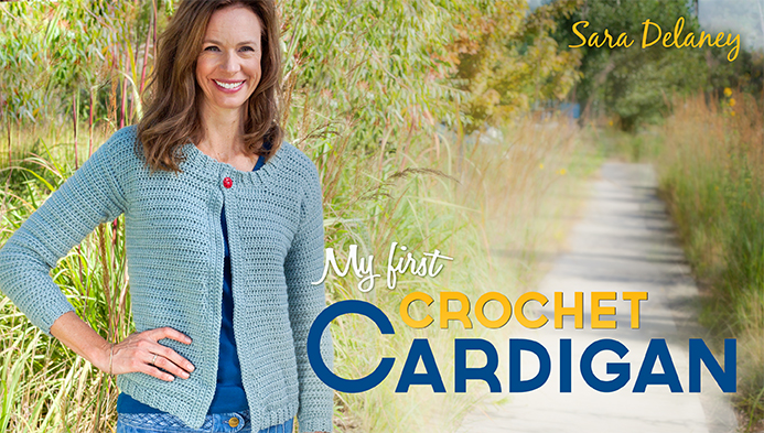 My First Crochet Cardigan Craftsy online class