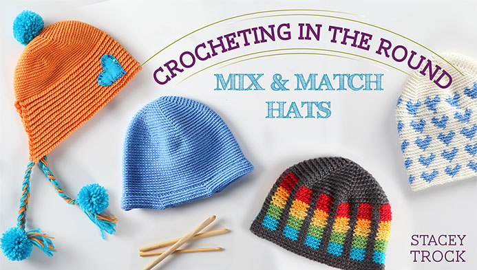 Crocheting in the Round: Mix & Match Hats at Craftsy