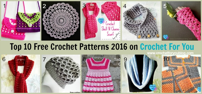 Top 10 Free Crochet Patterns 2016 on Crochet For You
