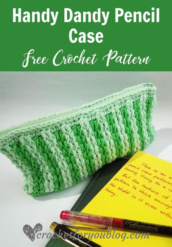 Handy Dandy Pencil Case - free crochet pattern