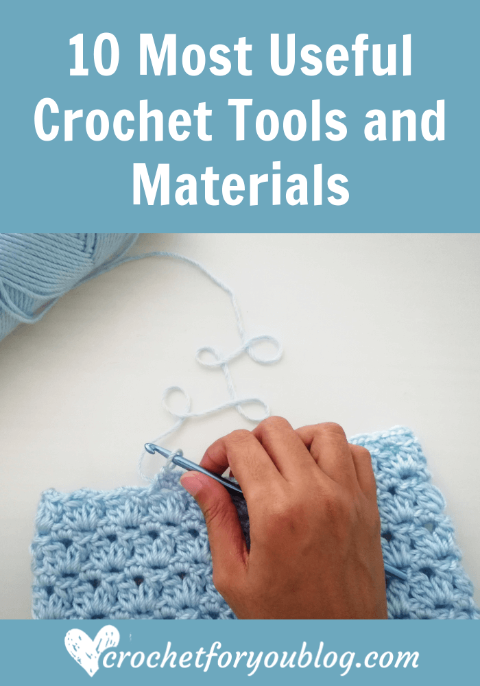 10 most useful crochet tools and materials