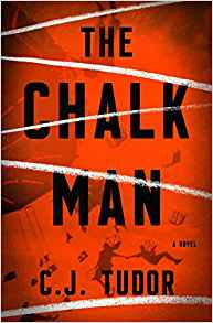 Book Review: The Chalk Man      by C.J. Tudor