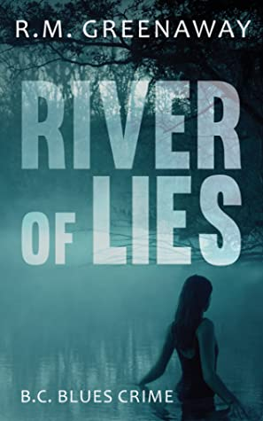 River of Lies   By R.M. Greenaway