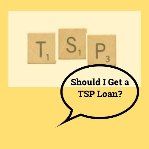 Should I Get a TSP Loan?