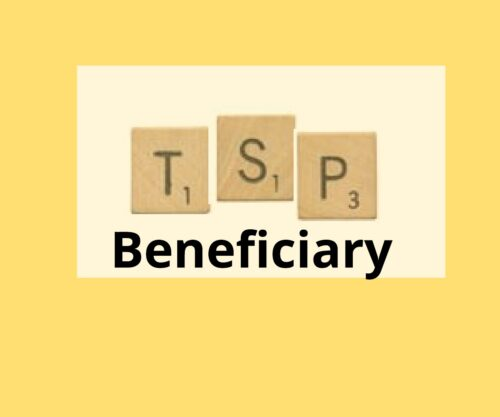 Picking A Beneficiary for Your TSP Isn't Always Easy