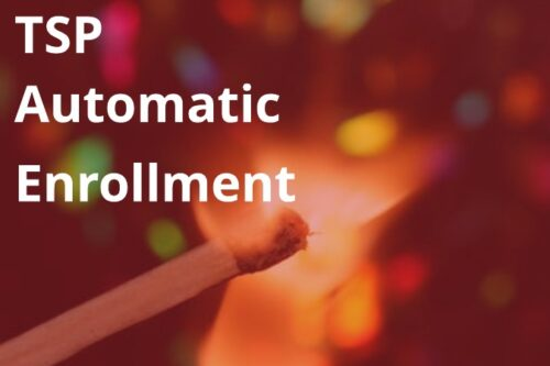 It's a Match: TSP Contributions & Automatic Enrollment