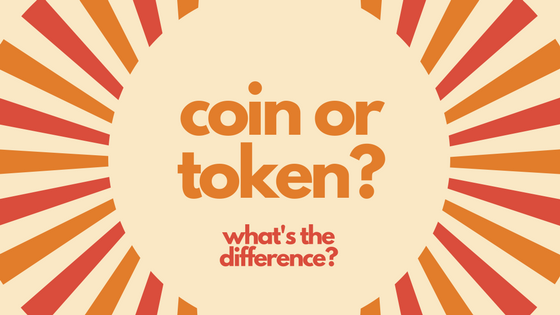 Coin or Token? What's the difference?