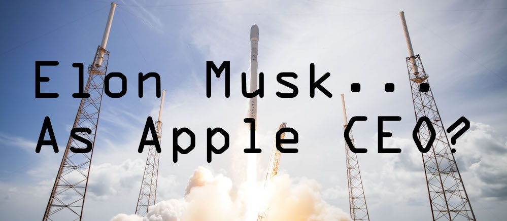 Elon Musk Apple CEO spacex launch
