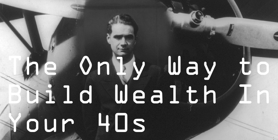 the only way to build wealth in your 40s