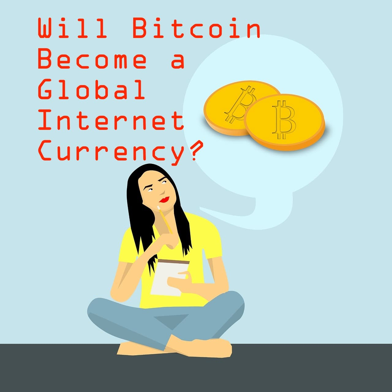 Will Bitcoin become a global internet currency?
