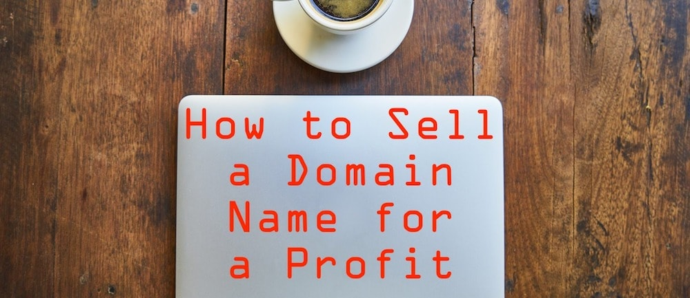 How to Sell a Domain Name for a Profit