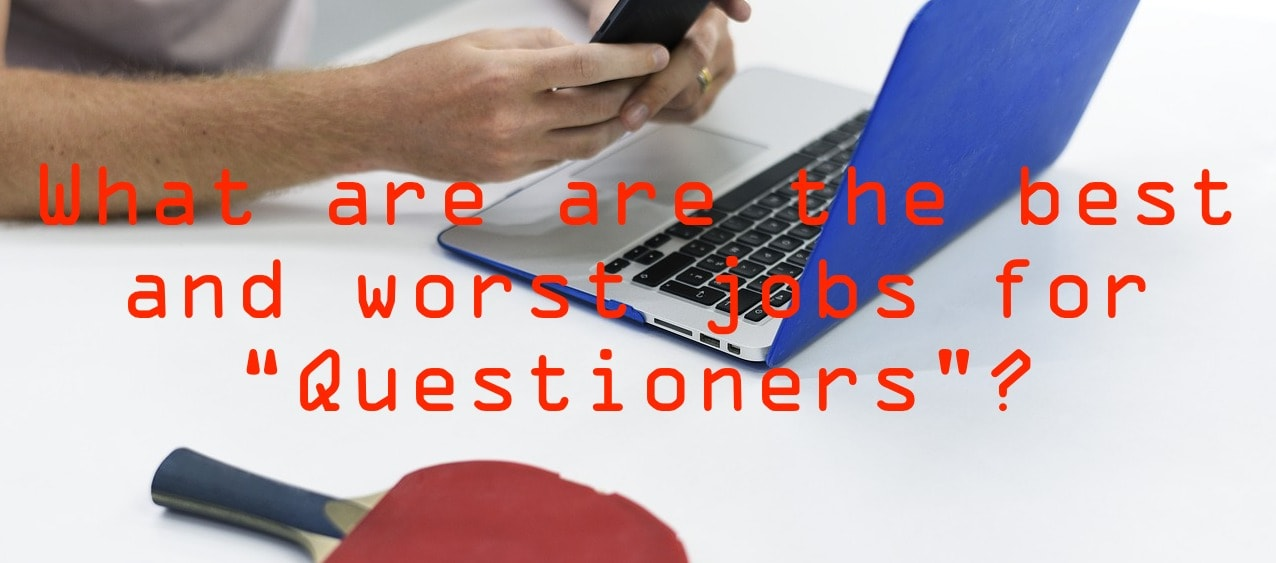 what are the best and worst jobs for questioners