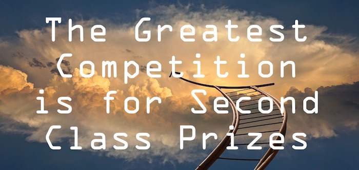 the greatest competition is for second class prizes