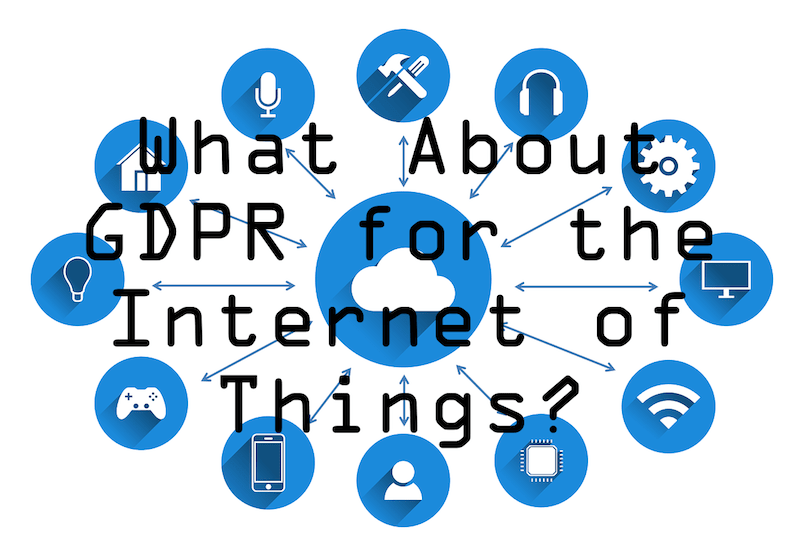 what about GPDR for Internet of Things?