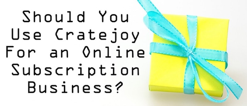 Should you use Cratejoy to start an online subscription business?