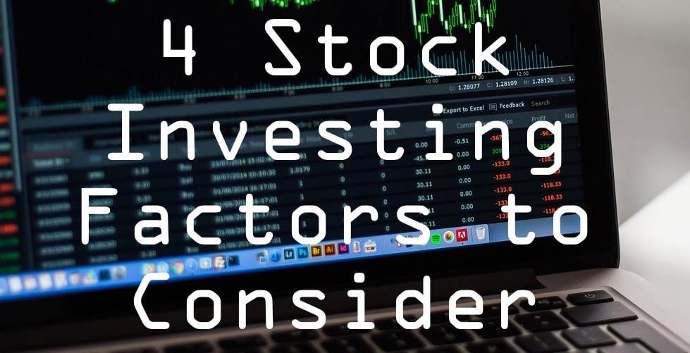 4 stock investing factors to consider