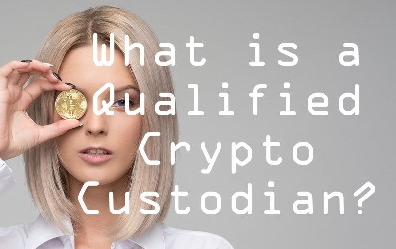 what is a qualified crypto custodian?