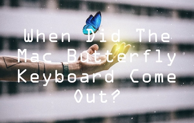 when did the mac butterfly keyboard come out