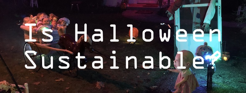 Is Halloween sustainable?