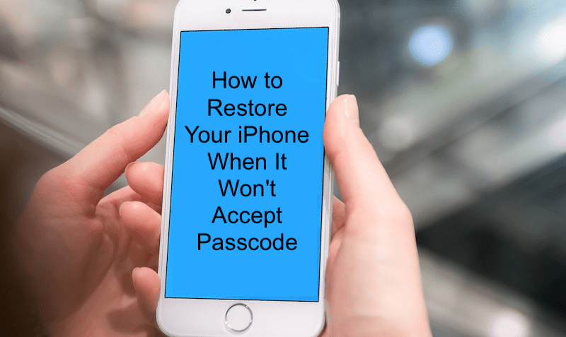 How to Restore iPhone When iPhone Won't Accept Passcode