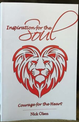 Inspirations for the Soul, Courage for the Heart by Author Nick Olsen - Cover Art - Crop