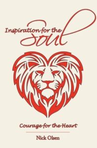 Inspirations for the Soul, Courage for the Heart by Author Nick Olsen - Cover Art - Full 2-24-20