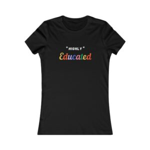 Women's Highly Educated Tee