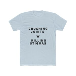 Men's Crushing Joints and Killing Stigmas Tee