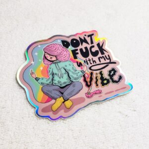 Don't Fuck With My Vibe Sticker