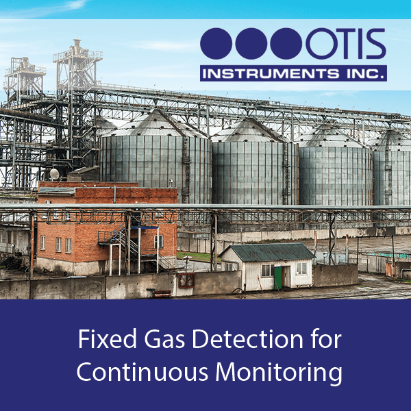Fixed Gas Detection for Continuous Monitoring - Otis Instruments