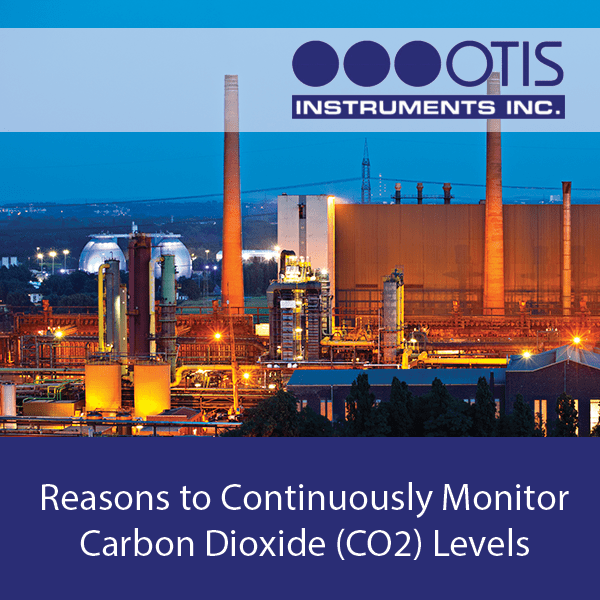 Reasons to Continuously Monitor Carbon Dioxide (CO2) Levels - Otis Instruments