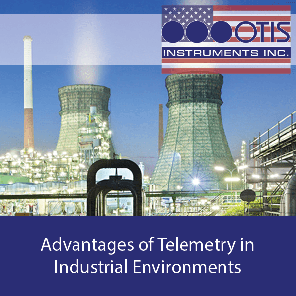 Advantages of Telemetry in Industrial Environments - Otis Instruments