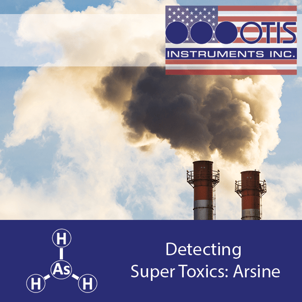 Detecting Super Toxics: Arsine - Otis Instruments