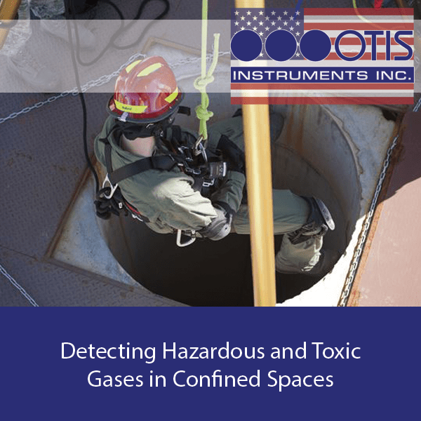 Detecting Hazardous and Toxic Gases in Confined Spaces - Otis Instruments