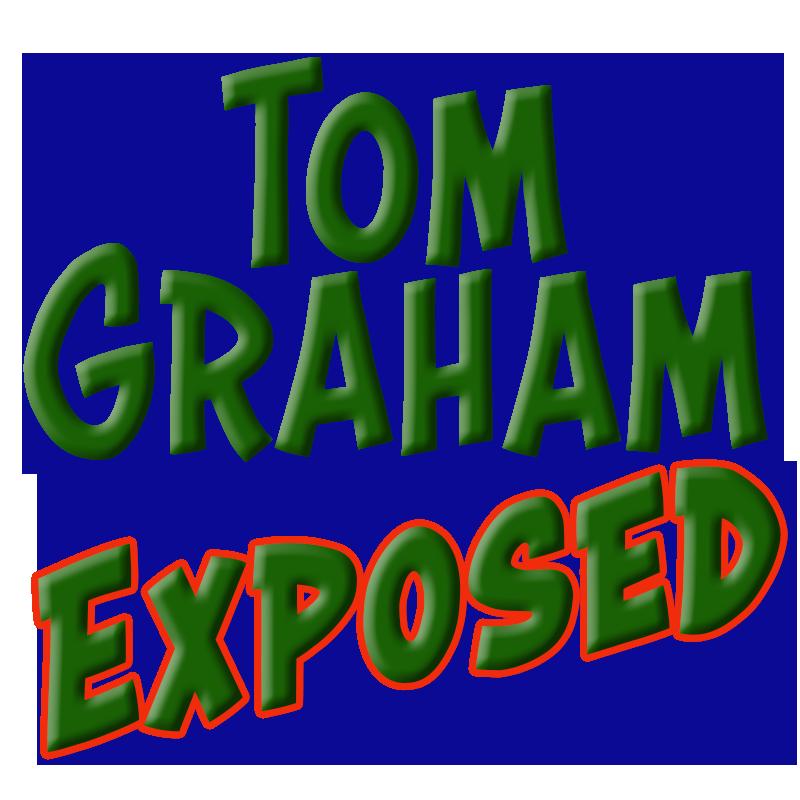 Tom Graham Exposed
