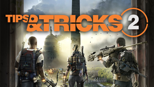 The Division 2: Tips and Tricks Guide For New and Returning Players