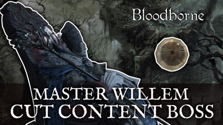 Bloodborne Cut Content – Master Willem Boss Fight – Unused Dialogue and Enemy