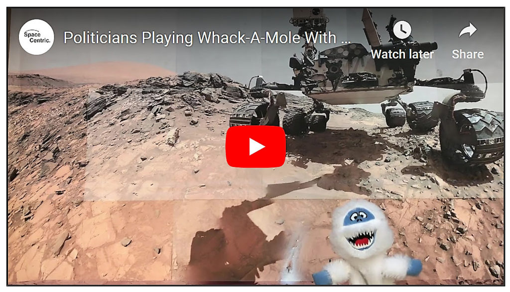 YouTube Whack-A-Mole Video. Politicians playing whack-a-mole with multi-billion dollar NASA programs. Abominable snowman on Mars.