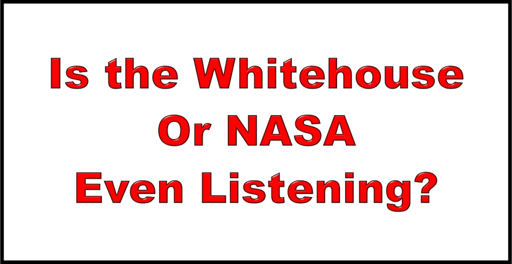 Is the Whitehouse or NASA even listening?