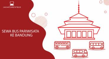 Sewa Bus Pariwisata Ke Bandung
