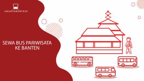 Sewa Bus Pariwisata Ke Banten