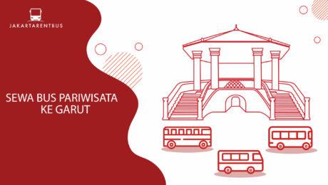Sewa Bus Pariwisata Ke Garut