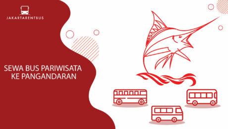Sewa Bus Pariwisata Ke Pangandaran
