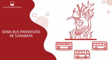 Sewa Bus Pariwisata Ke Surabaya